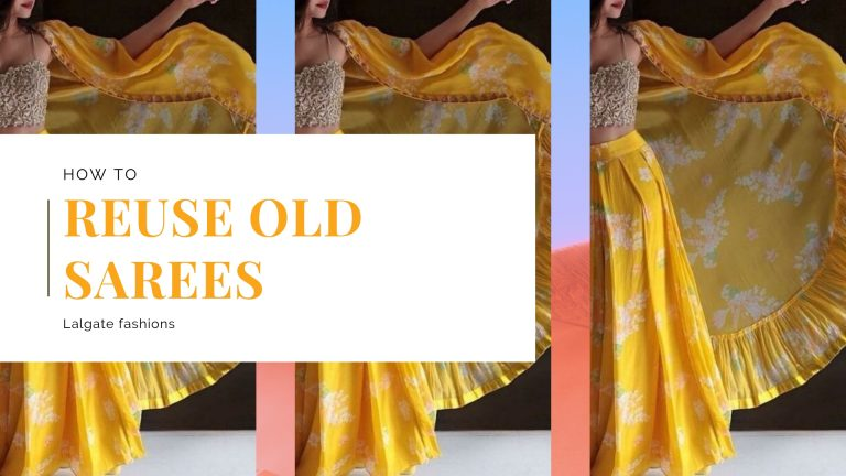 How to Reuse Old Sarees to create new outfits.