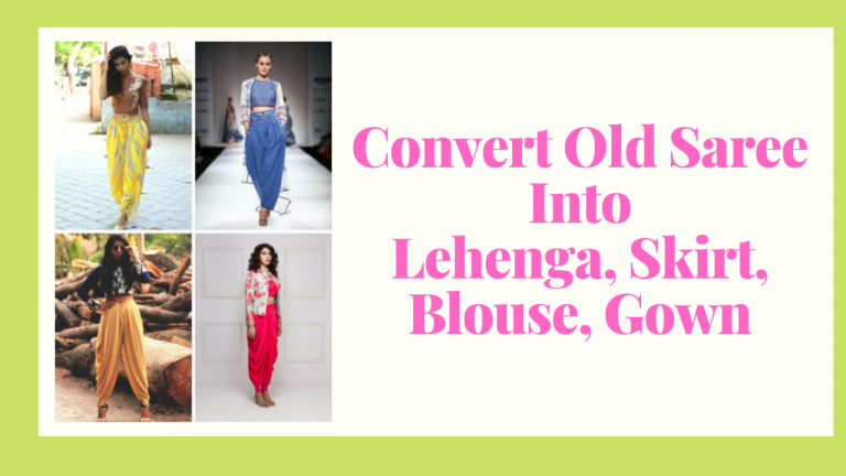Convert Old Saree into Lehenga, blouse, gown
