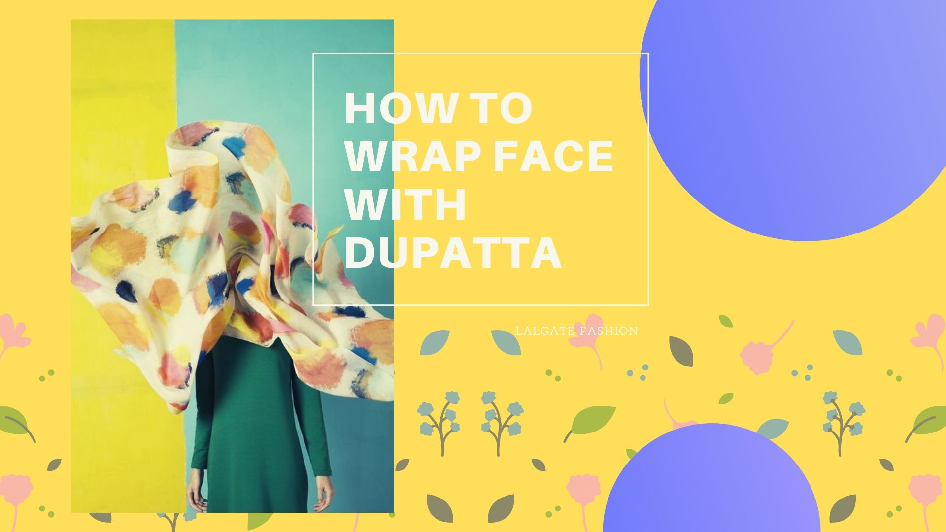 Step By Step How to Cover Face with Dupatta