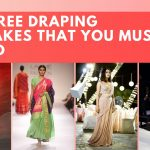13 Saree Wearing mistakes Every Women & Girls Must avoid