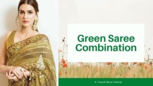 Read more about the article Green Saree Combination Ideas for Classy Look