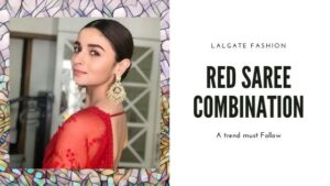 Read more about the article Red Saree Combination